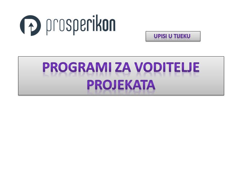 PROGRAMI ZA VODITELJE PROJEKATA - Prosperikon.hr